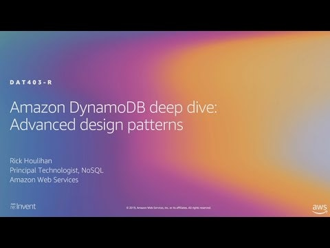 Amazon DynamoDB deep dive: Advanced design patterns