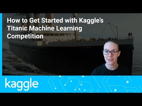 How to Get Started with Kaggle's Titanic Competition | Kaggle