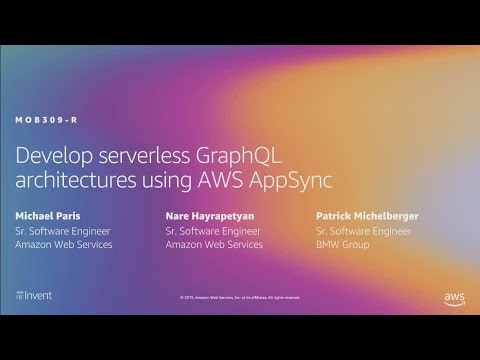 Develop serverless GraphQL architectures using AWS AppSync