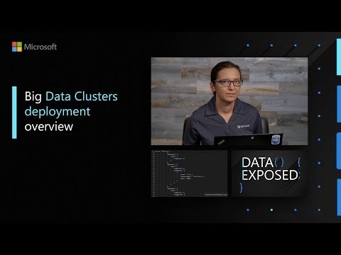 Big Data Clusters deployment overview | Data Exposed