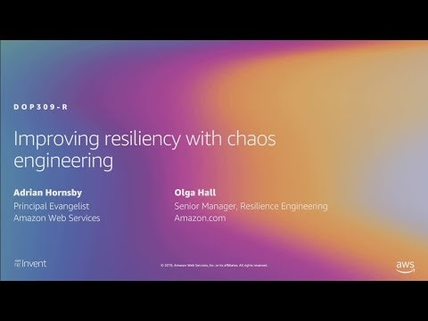 Improving resiliency with chaos engineering