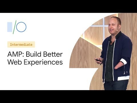 Rapidly Building Better Web Experiences with AMP