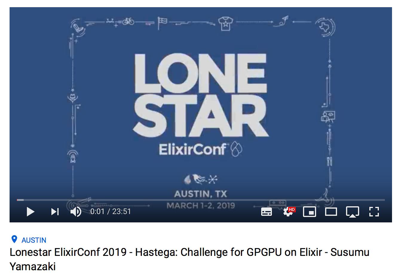 Lonestar ElixirConf 2019 - Hastega: Challenge for GPGPU on Elixir - Susumu Yamazaki