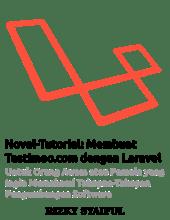 Novel-Tutorial: Membuat Testimoo.com dengan Laravel