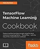 Tensorflow Machine Learning Cookbook